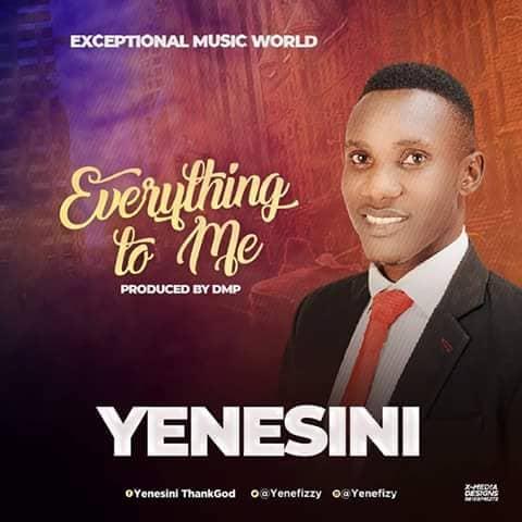 Yenesini ThankGod - Everything To Me