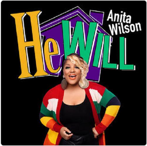 Anita Wilson - He Will (Video) + Mp3 Download