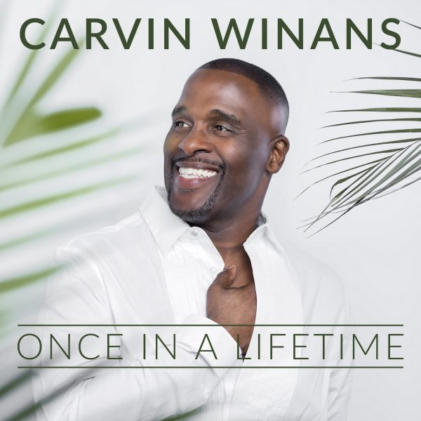 Carvin Winans - Once In A Lifetime
