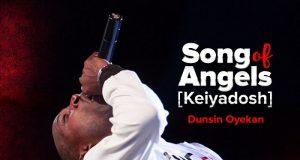 "Dunsin Oyekan – Song Of Angels ""Kei Yadosh"""