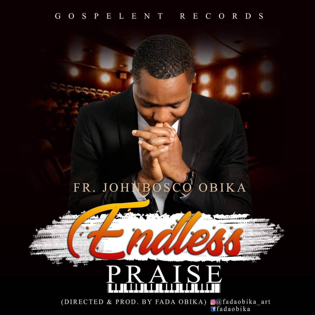 Fr. Johnbosco Obika - Endless Praise