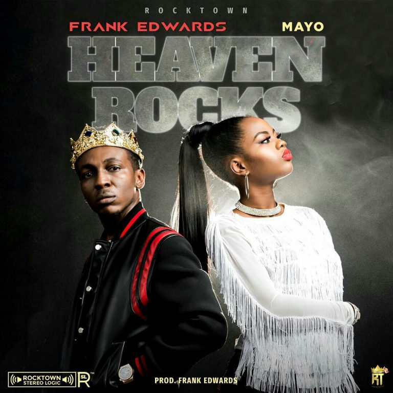 Frank Edwards - Heaven Rocks Ft. Mayo (Free Mp3 Download)