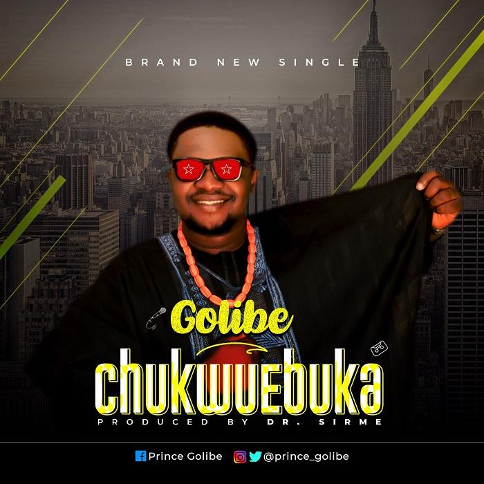 Golibe - Chukwuebuka God Is So Big Lyrics + Mp3 Download