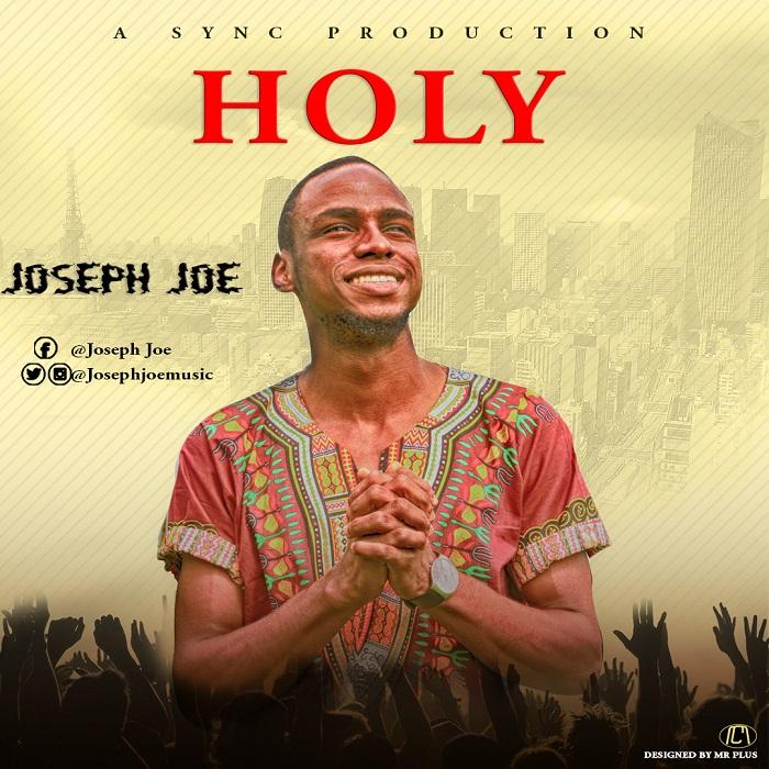 Joseph Joe - Holy