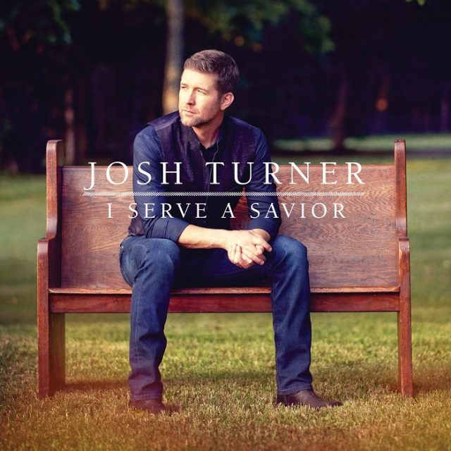 Josh Turner - I Serve A Savior