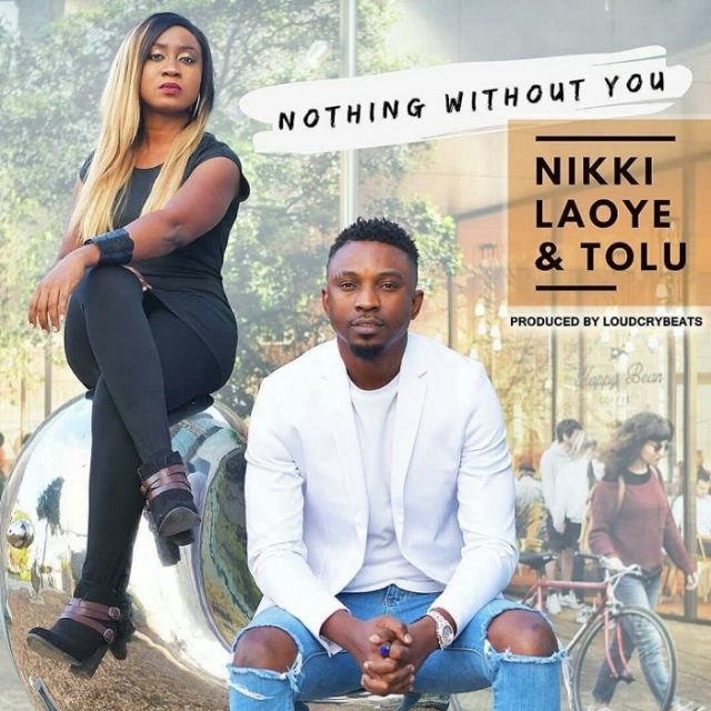 Nikki Laoye and Tolu Fame - Nothing Without You