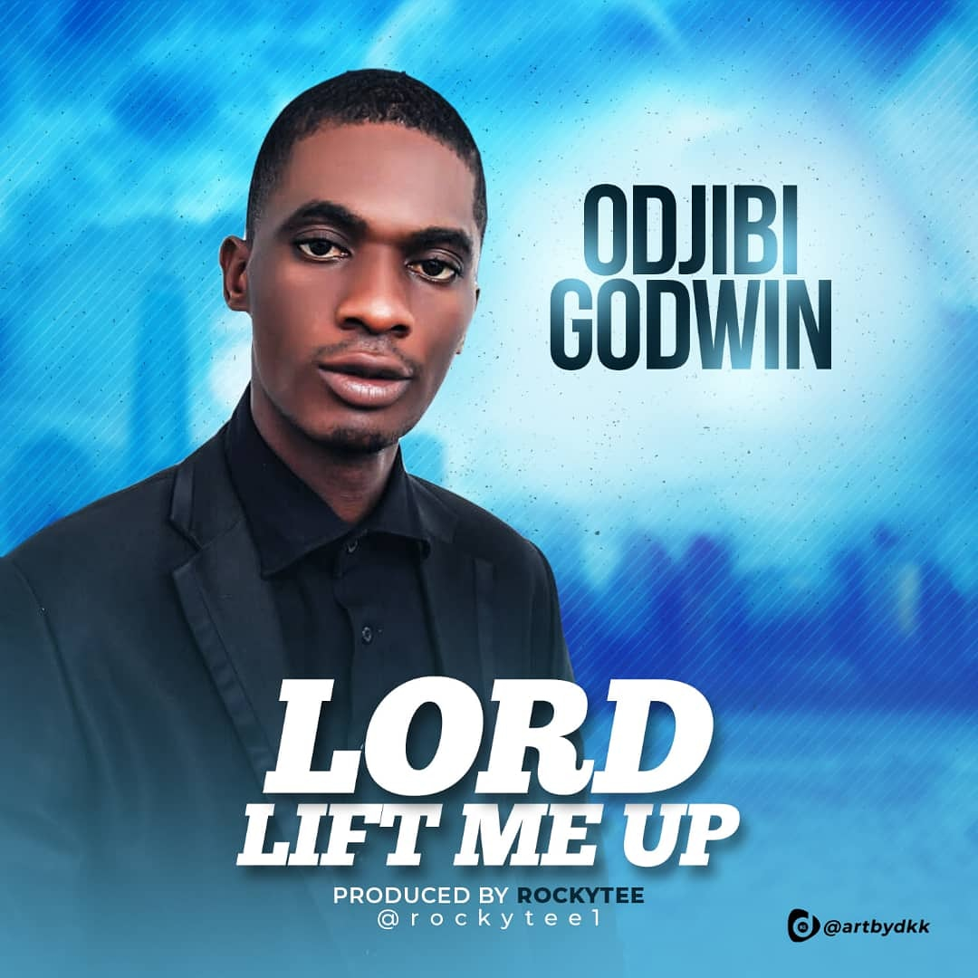 Odjibi Godwin - Lord Lift Me Up