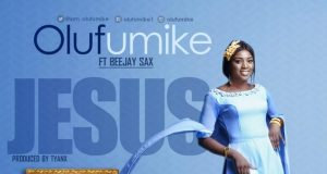 Olufumike – Jesus Ft. Beejay Sax