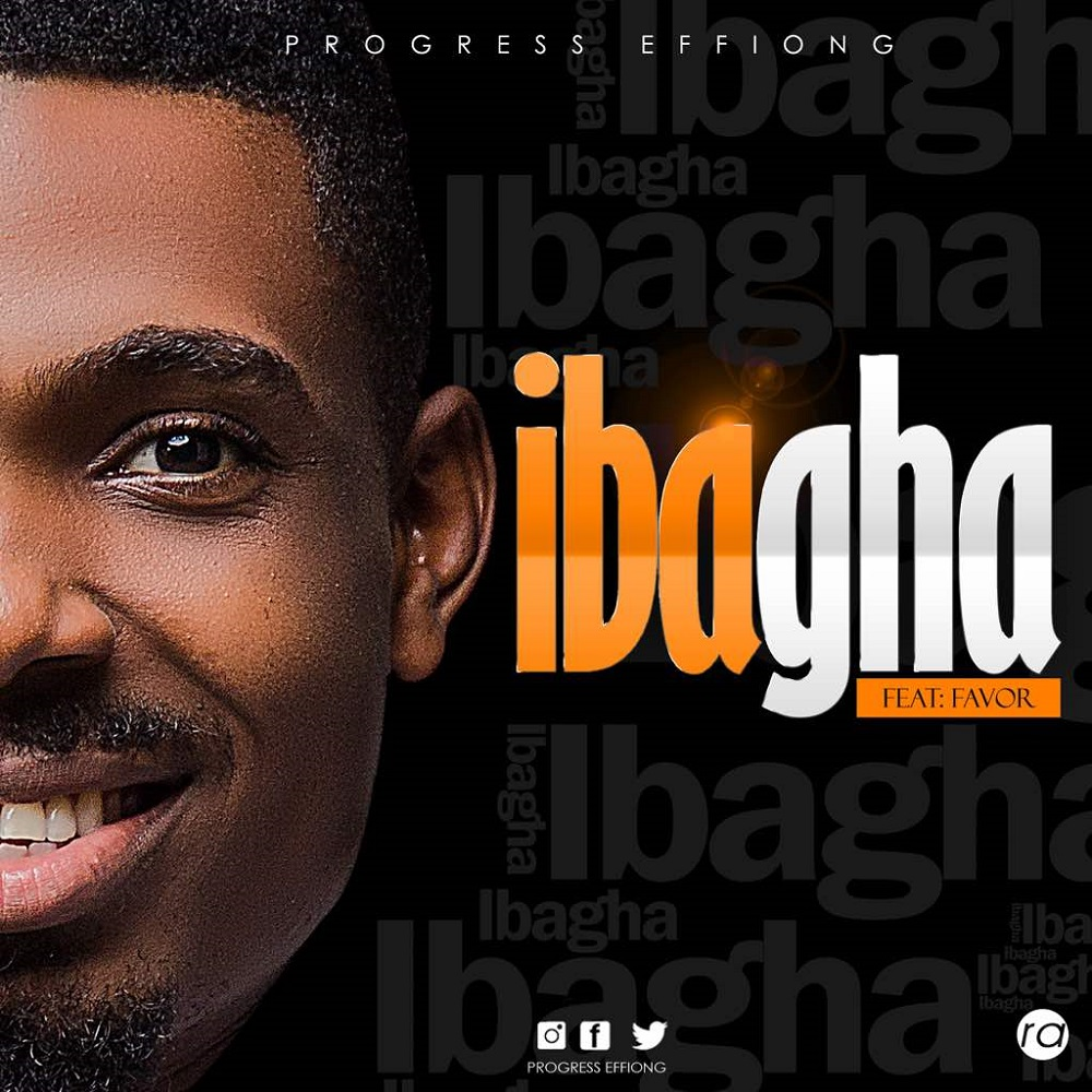 Progress Effiong - iBagha Feat. Favour
