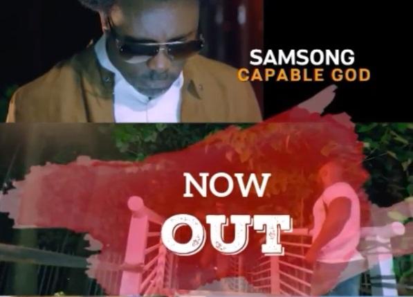 Samsong - Capable God (Music Video)