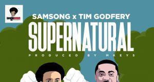 Samsong FT Tim Godfrey - Supernatural