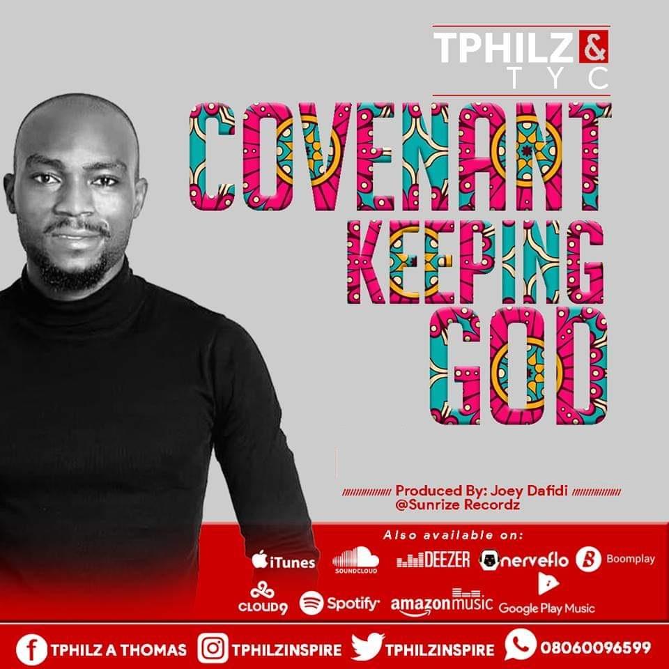 Tphilz - Covenant Keeping God Ft. Tyc