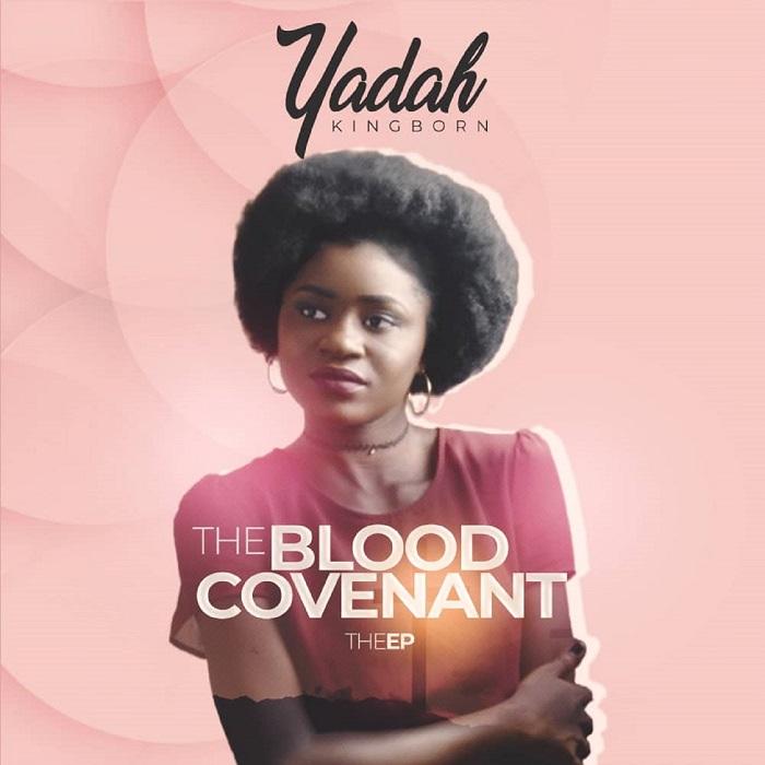 Yadah (KingBorn) The Blood Covenant ALBUM