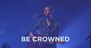 Jesus Culture Releases Live Video – Be Crowned