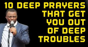 10 Deep Prayers That Get You Out Of Deep Troubles - Dr DK Olukoya