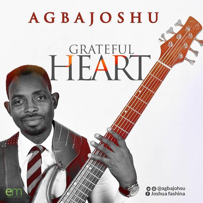 Agbajoshu - Grateful Heart