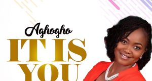 Aghogho – It Is You