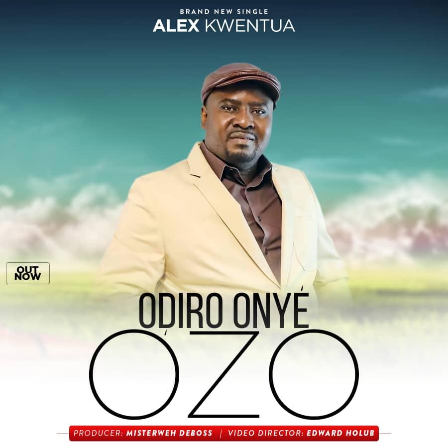 Alex Kwentua - Odiro Onye Ozo No One Else