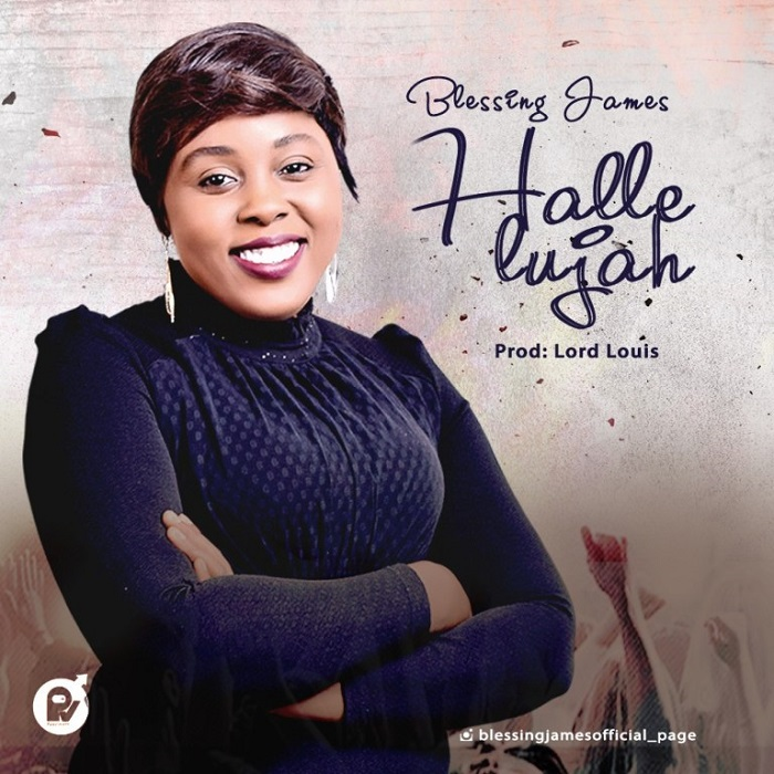 Blessing James - Hallelujah New Song