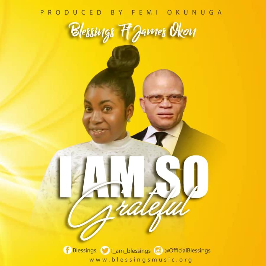 Blessings – I'm So Grateful Ft. James Okon