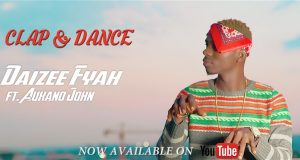 Daizee Fyah - Clap & Dance ft Auxano John