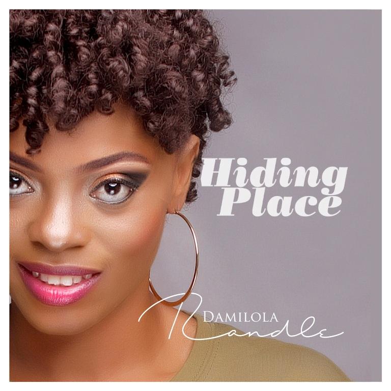 Damilola Randle - Hiding Place (Album) + All of My Heart