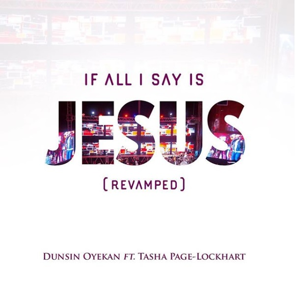 Dunsin Oyekan and Tasha Page-Lockhart - If All I Say Is Jesus