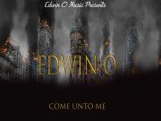 Edwin O - Come Unto me