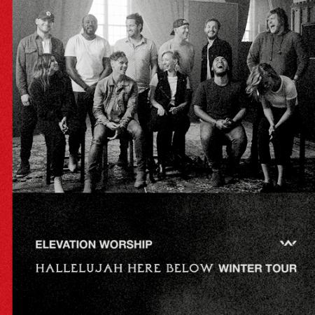 Elevation Worship Hallelujah Here Below Winter Tour starts January 21