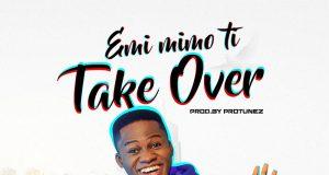 Elijah Daniel - Emi Mimo Ti Take Over