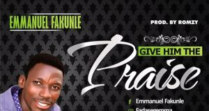 Emmanuel Fakunle - Give Him My Praise