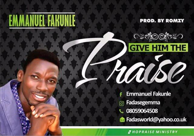 Emmanuel Fakunle - Give Him My Praise