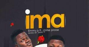Emmy P - Ima Ft. Chrise Praise (New Song)