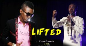 Frank Edwards - Lifted Ft. Nathaniel Bassey