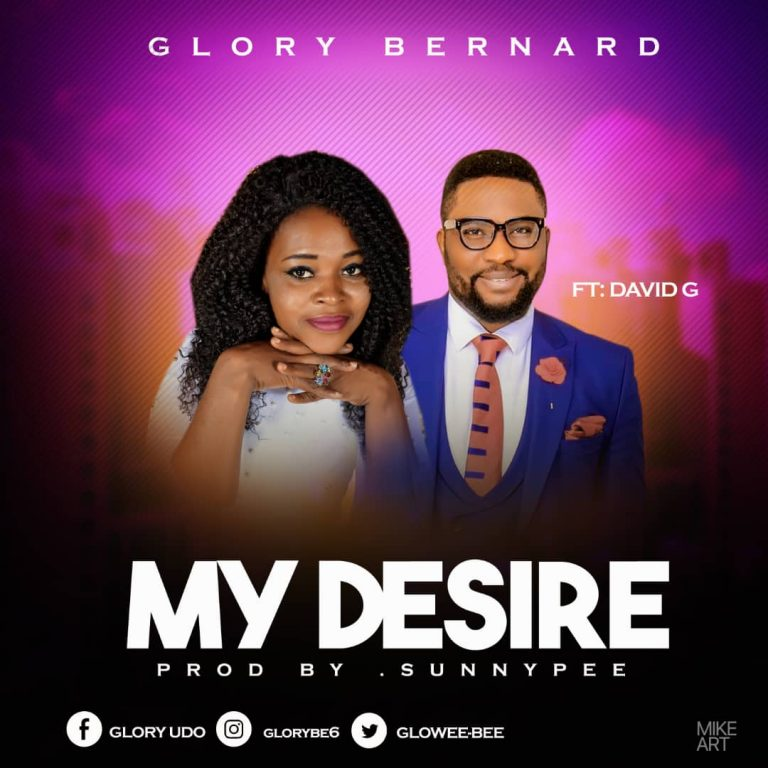 MUSIC VIDEO: Glory Bernard – My Desire Ft. David G