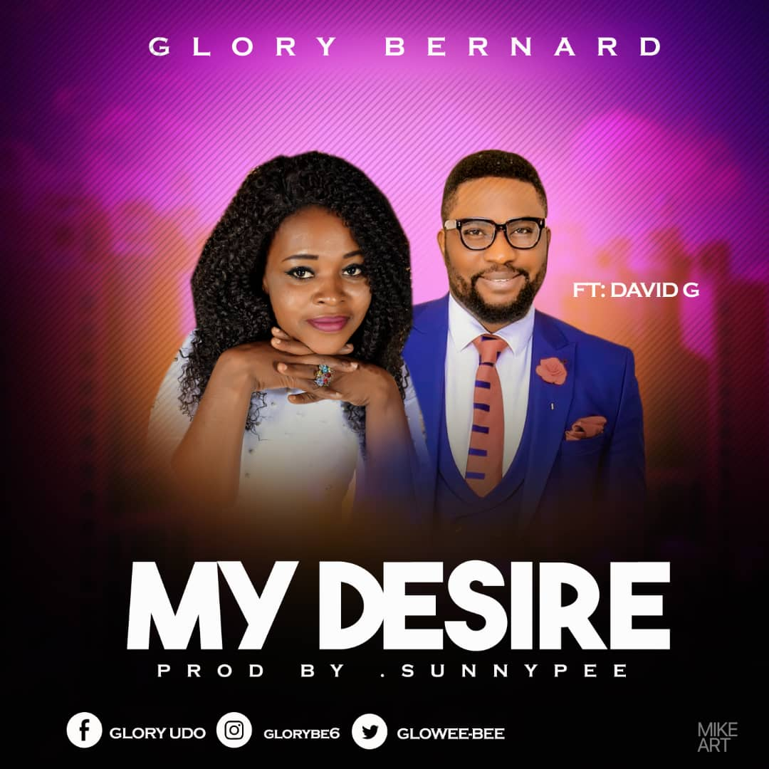 Glory Bernard Ft. David G - My Desire
