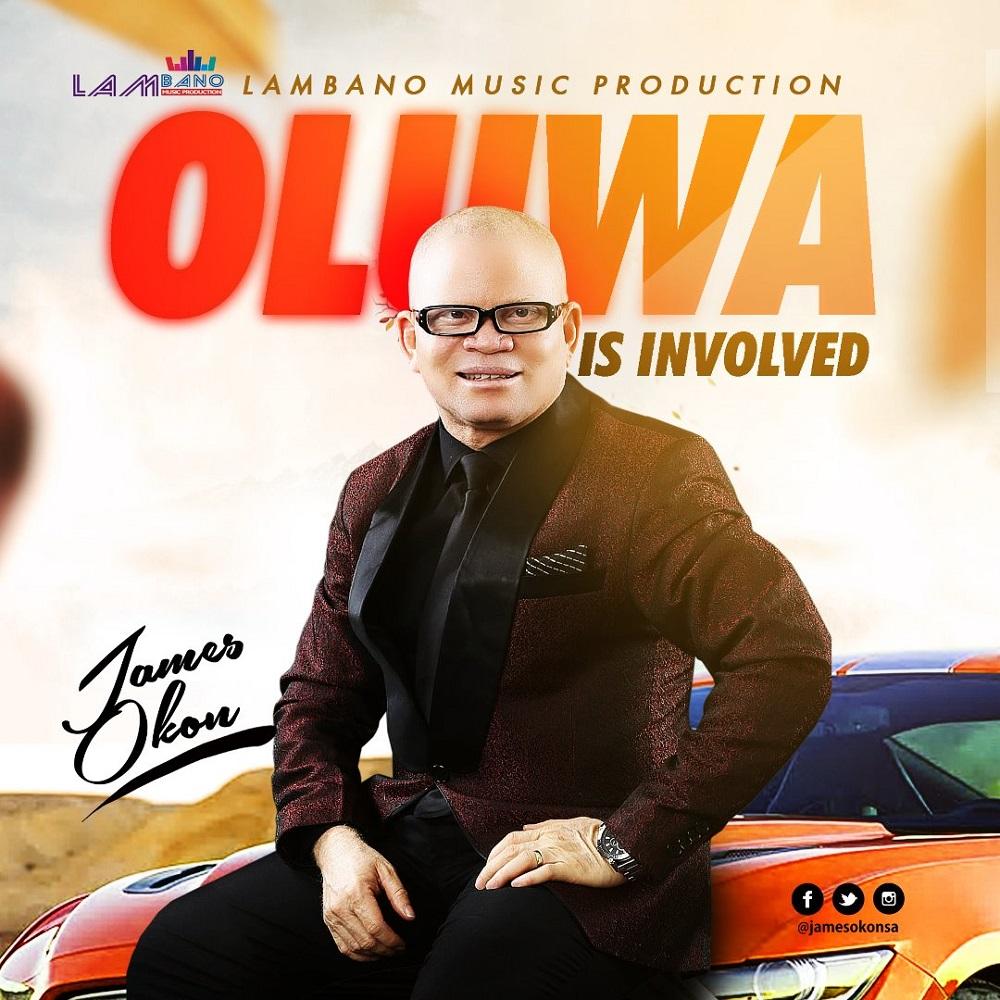 James Okon - Oluwa Is Involved