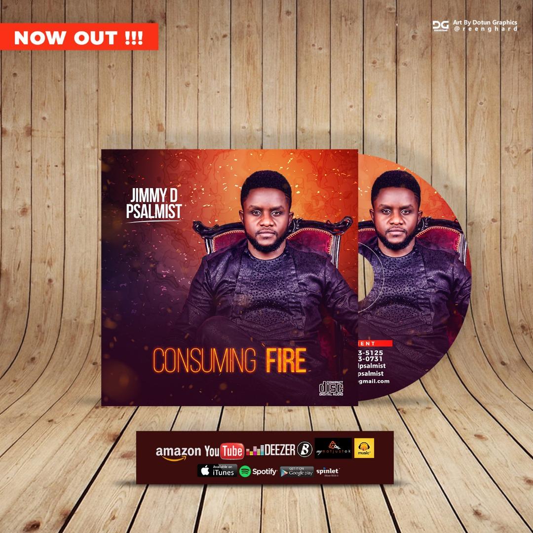 Jimmy D Psalmist (New Album) Consuming Fire Now Digital Stores