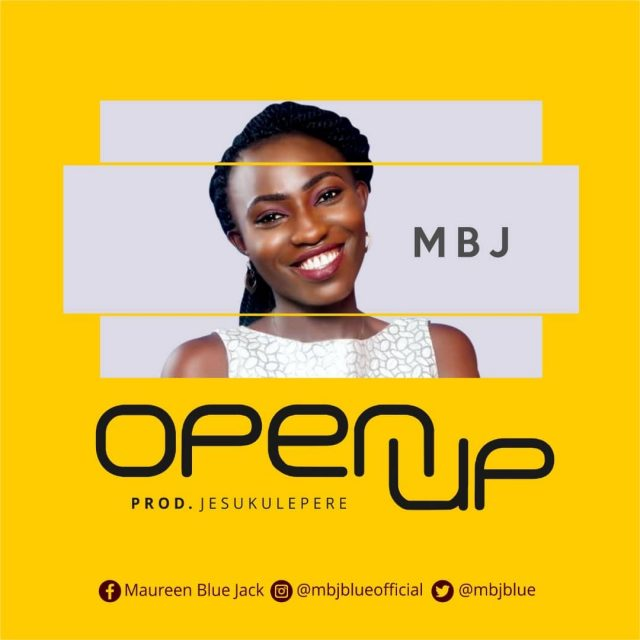 MBJ - Open Up Produced by Jesukulepere