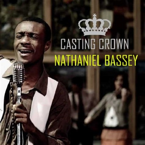 Nathaniel Bassey - Casting Crown