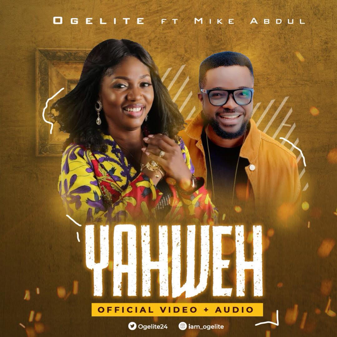 Ogelite - Yahweh Ft. Mike Abdul