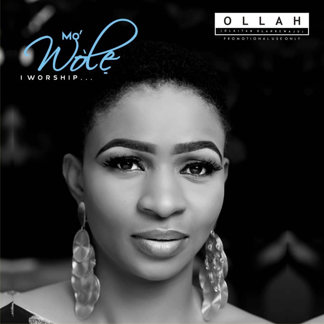 Ollah - Mo wole (I Worship)