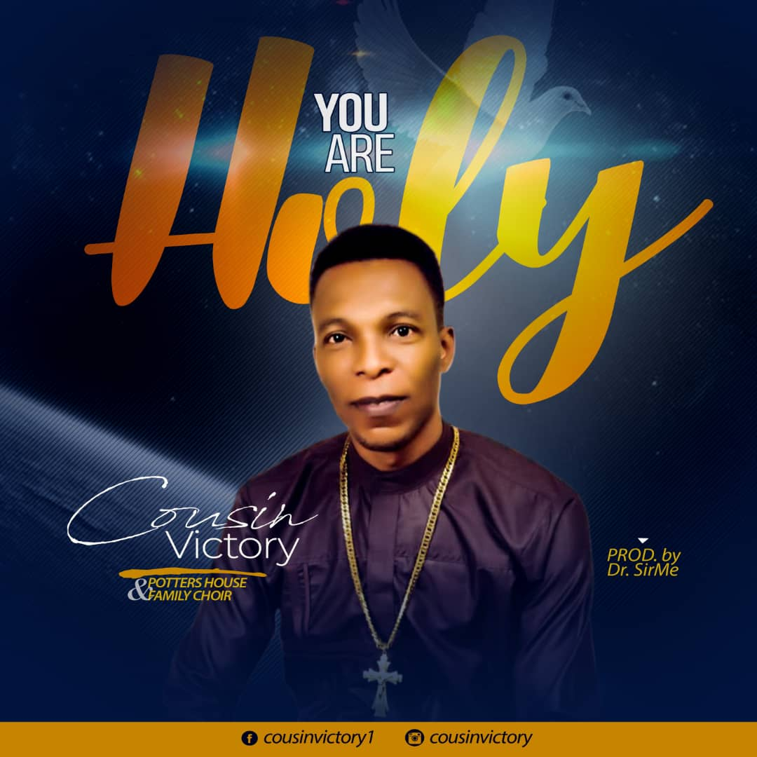 Pastor Cousin Victory - You Are Holy