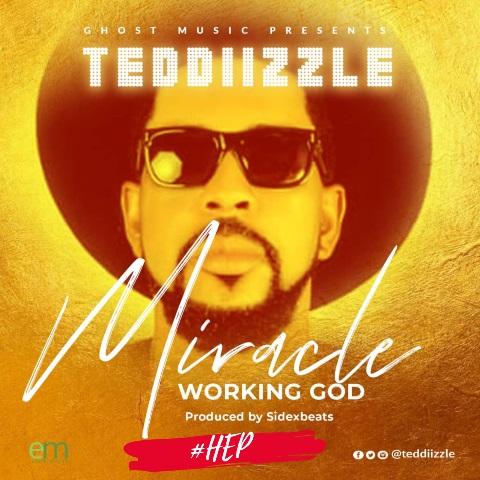 Teddiizzle - Miracle Working God