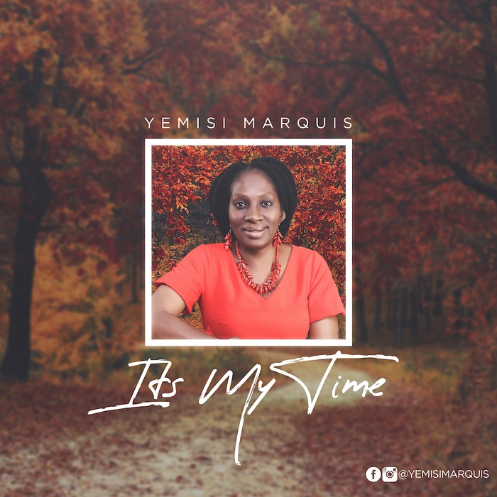 Yemisi Marquis - It is My Time NEW SONG