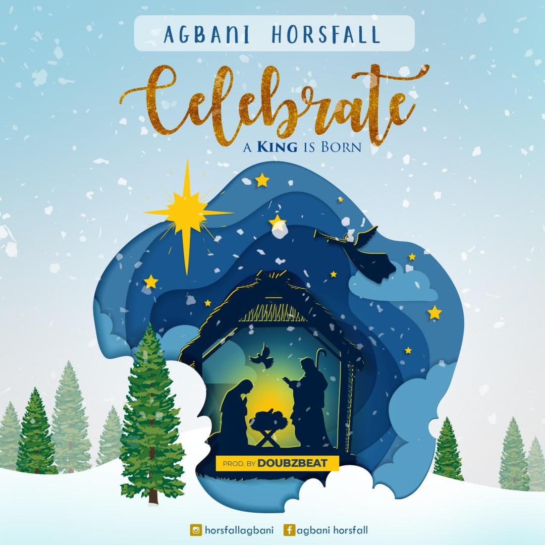 Agbani Horsfall - Celebrate (A King is Born)