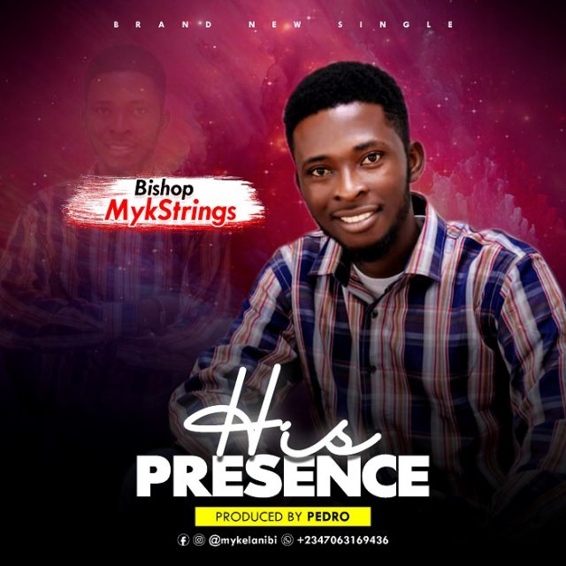 Bishop Mykstrings - His Presence