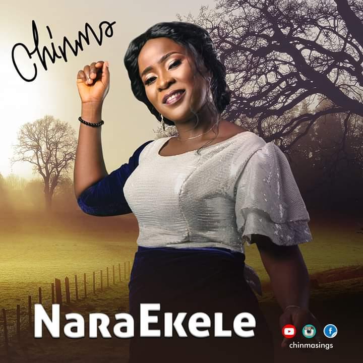 Chinma - Nara Ekele (Take All The Praise)