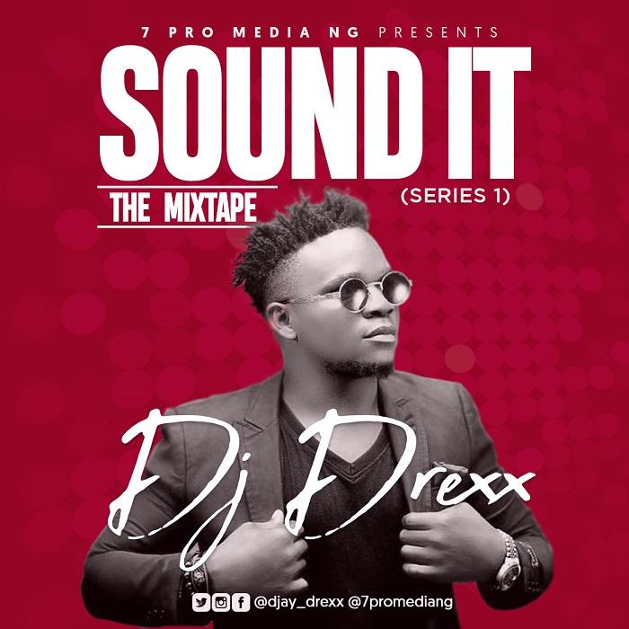 DJ Drexx Sound It The Mixtape