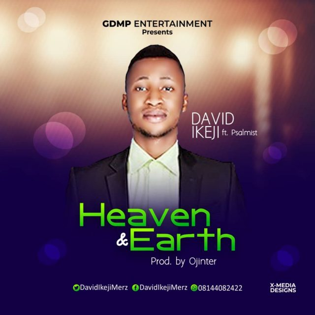 David Ikeji - Heaven and Earth Ft. Psalmist